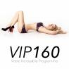 VIP 160 Offre Privée - Renouvellement Super tarif