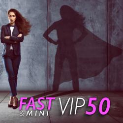 VIP Fast & Mini 50