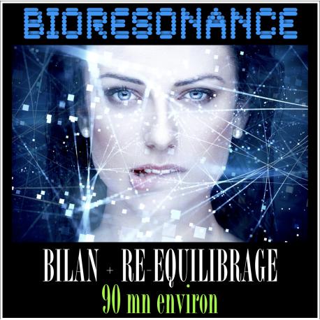 BIORESONANCE BILAN & REEQUILIBRAGE